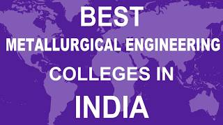 Best Metallurgical Engineering Colleges in India
