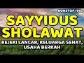 sayyidus sholawat nonstop 100x