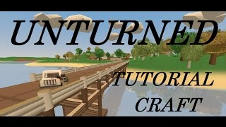 Unturned 3.11.9.0 Туториал Крафты
