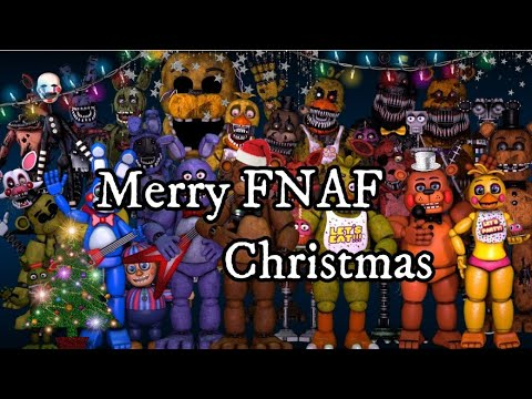 All FNAF Characters Sings Merry FNAF Christmas Song [REMAKE]