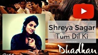 Tum Dil Ki Dhadkan Mein - Dhadkan   Female Cover by Shreya Sagar