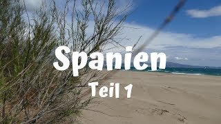 Spanien Roadtrip  - Costa Brava - Teil 1