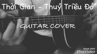 Thời Gian - Thủy Triều Đỏ ( Guitar cover )