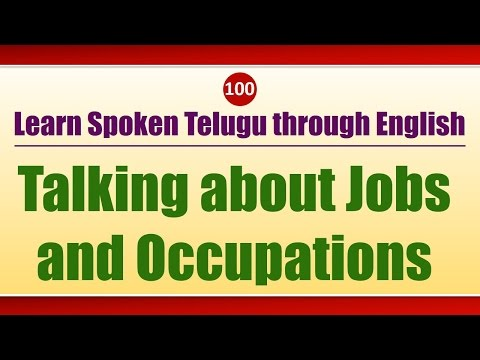 100 -  Spoken Telugu (Intermediate Level) Learning Videos - Talking about Jobs and Occupations