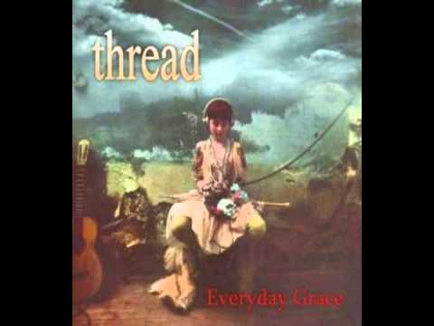 Thread - Aviary Garlands (Everyday Grace, 1994)