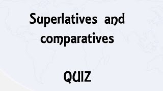 Superlatives and comparatives quiz film