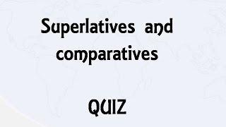 Superlatives and comparatives quiz film
