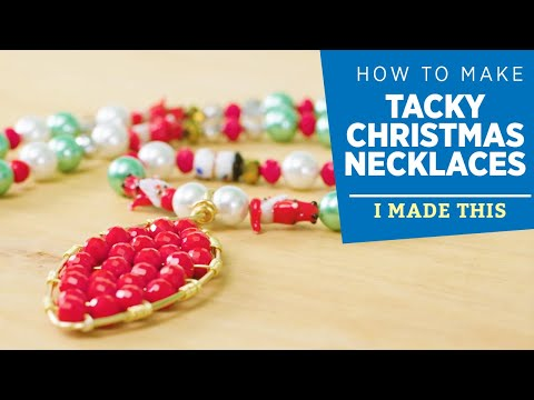 How to Make Tacky Christmas Necklaces | I Made This