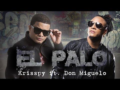 Krisspy - El Palo (Audio Original) Ft. Don Miguelo