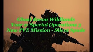 Ghost Recon Wildlands - YEAR 2: Special Operations 3 New PVE Mission - Silent Spade