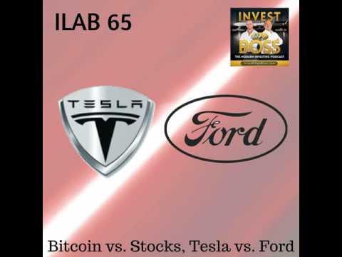 65: Bitcoin vs. Stocks, Tesla vs. Ford
