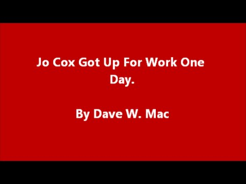 Jo Cox Got Up For Work One Day.