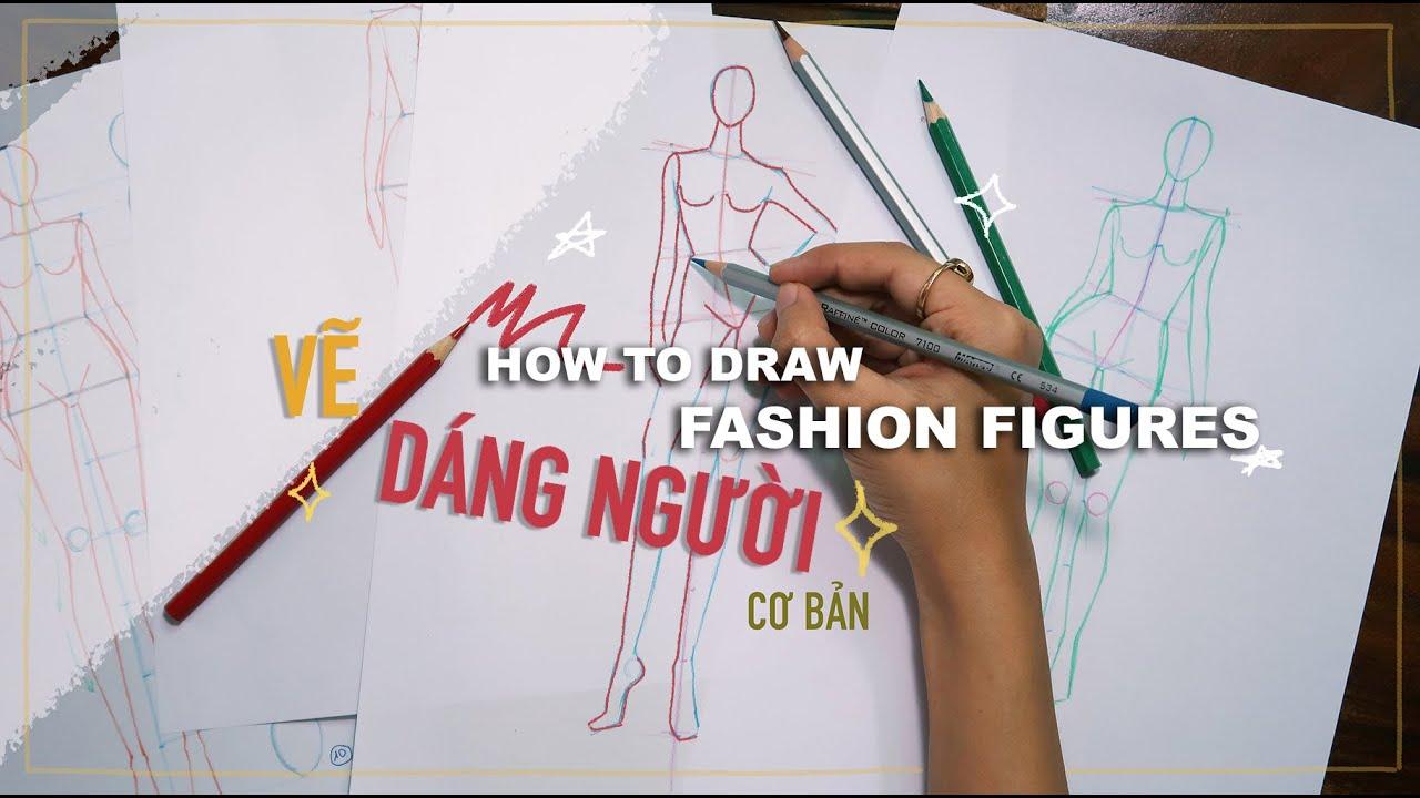 cách vẽ dáng người cơ bản trong thời trang ✍️ how to draw fashion figures