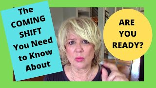 THE COMING SHIFT What You Need to Know (with Landria Onkka)
