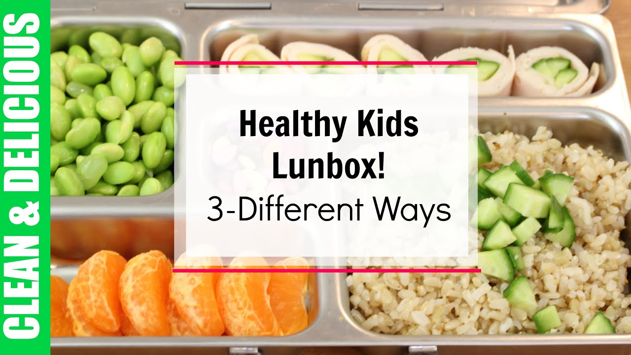 Healthy Kid Lunches Box 3-Ways! | Clean & Delicious - YouTube