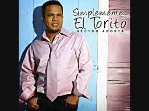 Cuando casi te olvidaba...Hector Acosta ''El Torito''