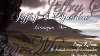 Ditangan Mu - Jeffry S Tjandra