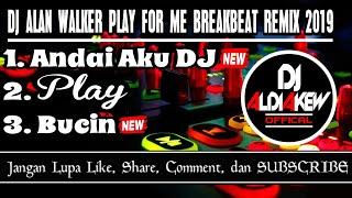 DJ ALAN WALKER PLAY FOR ME BREAKBEAT REMIX ENAK 2019 By Aldi - DJ ALDIAKEW OFFICIAL -