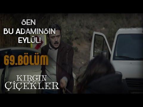 Kırgın Çiçekler 69. Bölüm - Kemal, Eylül'ü kaçırıyor!