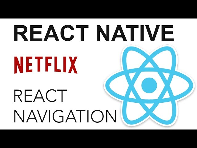 React Native - Netflix App: React Navigation