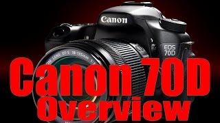 70D Overview Training Tutorial