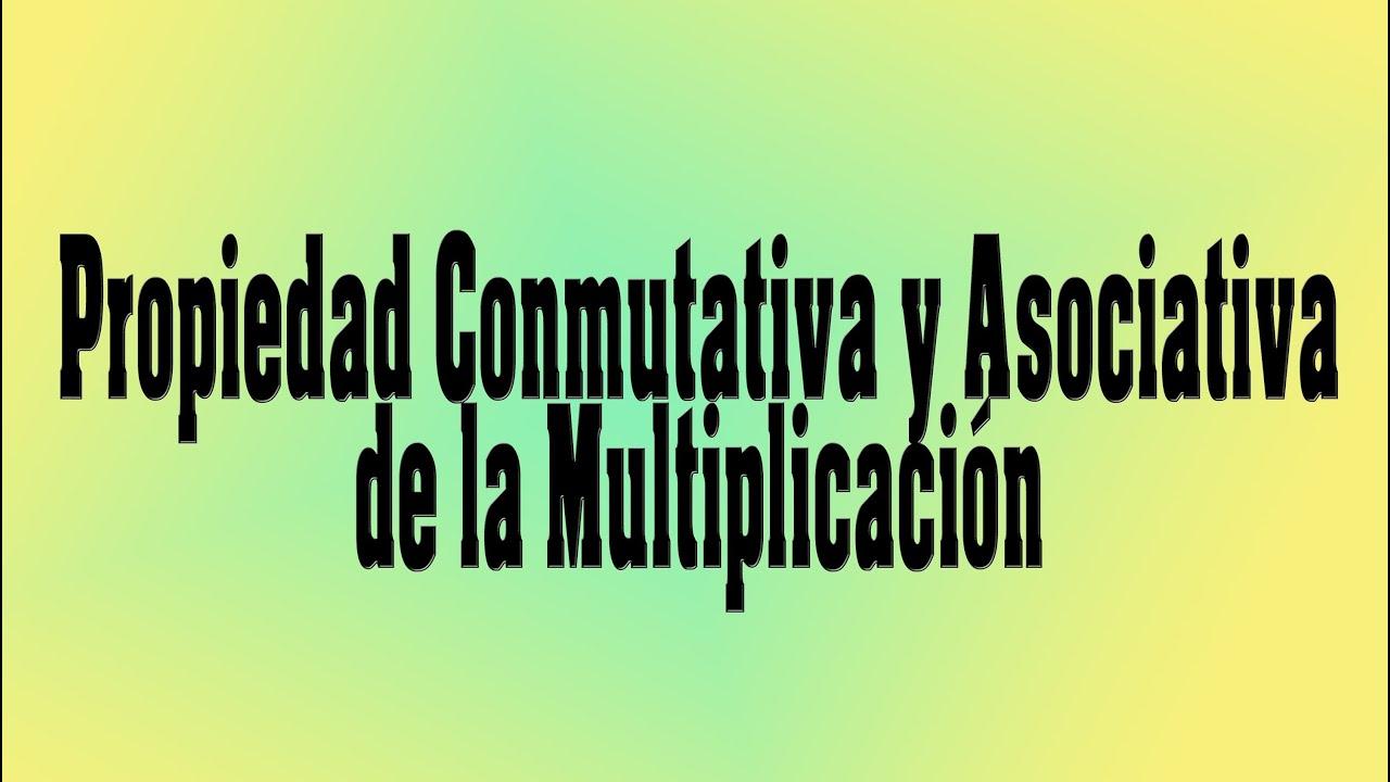 Matemáticas - Propiedad Conmutativa y Asociativa Multiplicación - Ed ...