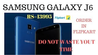 SAMSUNG GALAXY J6 NOW ONLINE  ORDER VIA FLIPKART   samsung j6 2018 release date