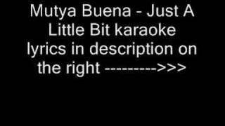 Just A Little Bit karaoke MUTYA BUENA