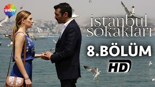 İstanbul Sokakları 8.Bölüm ᴴᴰ