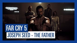 Far Cry 5 - Character Spotlight: Joseph Seed, The Father