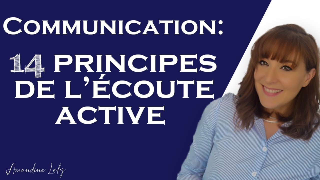 Communication : 14 principes de l'écoute active