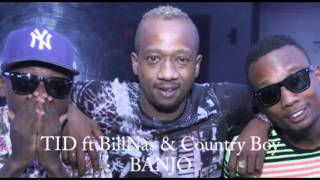 TID ft. Bill Nas & Country Boy - Banjo (New Song)