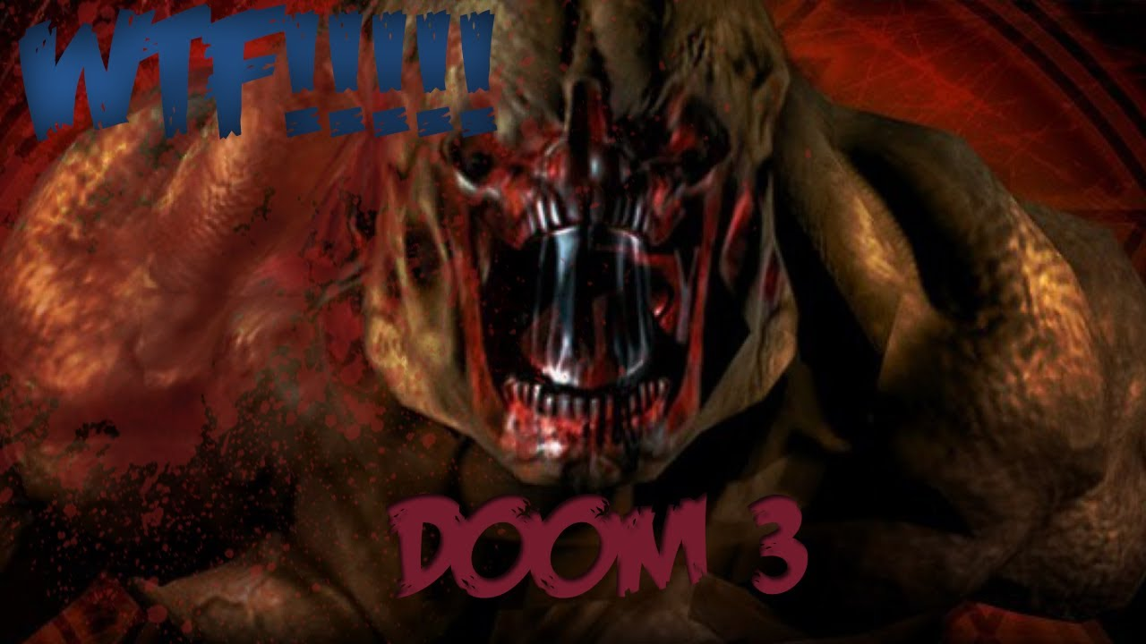 Download Doom 3 | What The Hell Is This?!