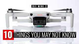 10 THINGS YOU MAY NOT KNOW | DJI Mini 2