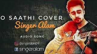 O Saathi Cover Song - Parvez Alam | Arijit Singh | Shab