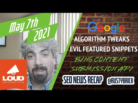 Google Algorithm Tweaks, Evil Featured Snippets, Bing Content Submission API & More - YouTube