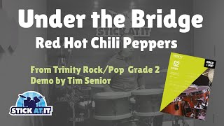 Under the Bridge | Red Hot. Chili Peppers | Trinity Rock/Pop | Grade 2 | Drums