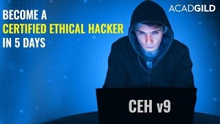 Certified Ethical Hacker v9 Certification Training 2017 | CEH Certification in 5 Days