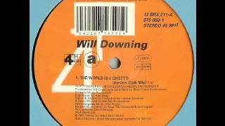 Will Downing - The World Is A Ghetto (Harlem Club Mix)
