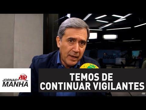 Lula está preso, mas temos de continuar vigilantes | Marco Antonio Villa