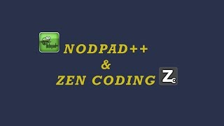 How To Install & Use Zen Coding In Notepad++, Faster HTML + CSS Coding