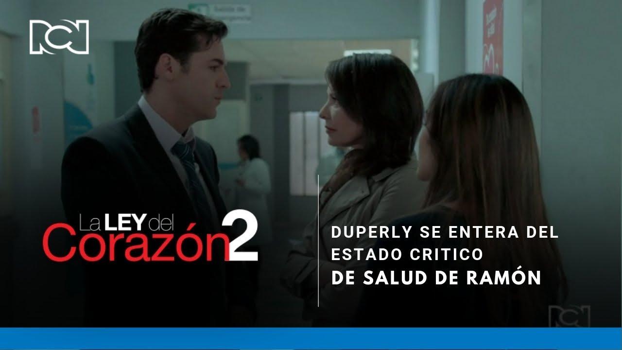 La Ley Del Corazón 2 l Duperly se entera del estado crítico de salud de Ramón #1