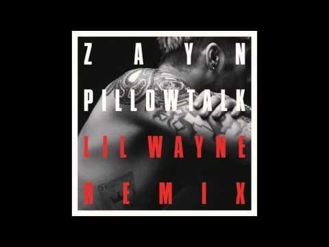ZAYN FEAT LIL WAYNE - PILLOWTALK (REMIX) (AUDIO) (DOWNLOAD LINK)