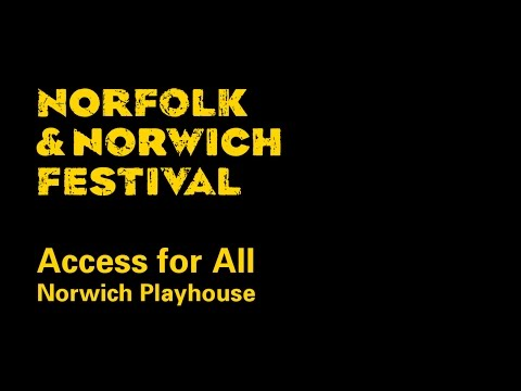Access For All - Norwich Playhouse