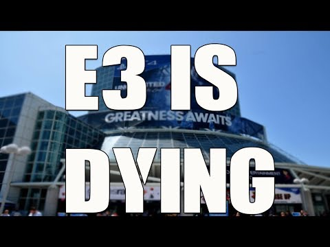 E3 is Dying - How the Biggest Gaming Convention is Fading into Obscurity