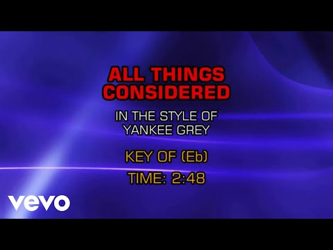 Yankee Grey - All Things Considered (Karaoke)