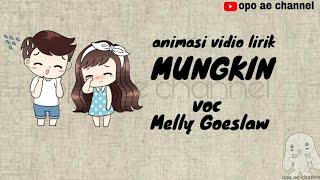 Gambar cover Mungkin (melly_Goeslow) animasi vidio lirik cover