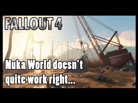 Fallout 4: Nuka World doesn't quite work...