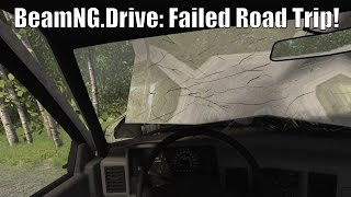 BeamNG.Drive: Failed Road Trip!