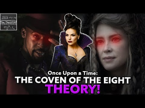The TRUTH About the Coven of the Eight!  Once Upon a Time: Season 7 Theory